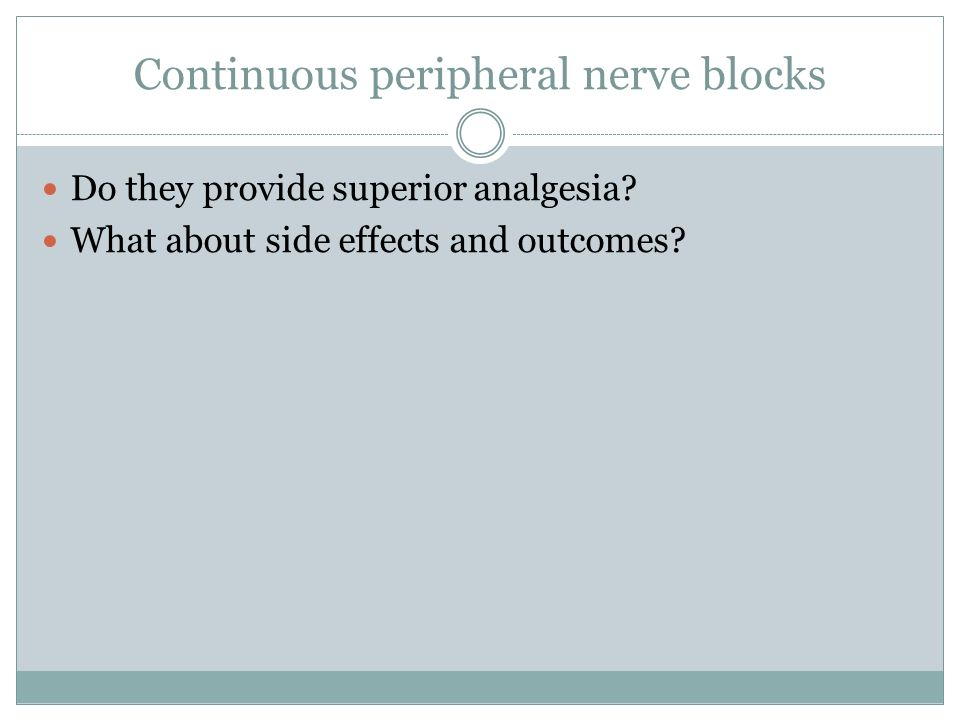 Continuous peripheral nerve blocks