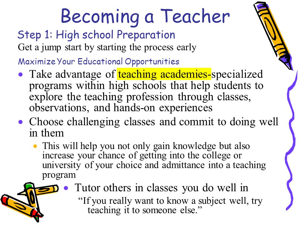 choosing to become a teacher Teachers can choose between several classroom settings, and the students' age helps determine the direction of their instruction the most common teaching levels are elementary, middle school, high school, early education, special education and post-secondary education.