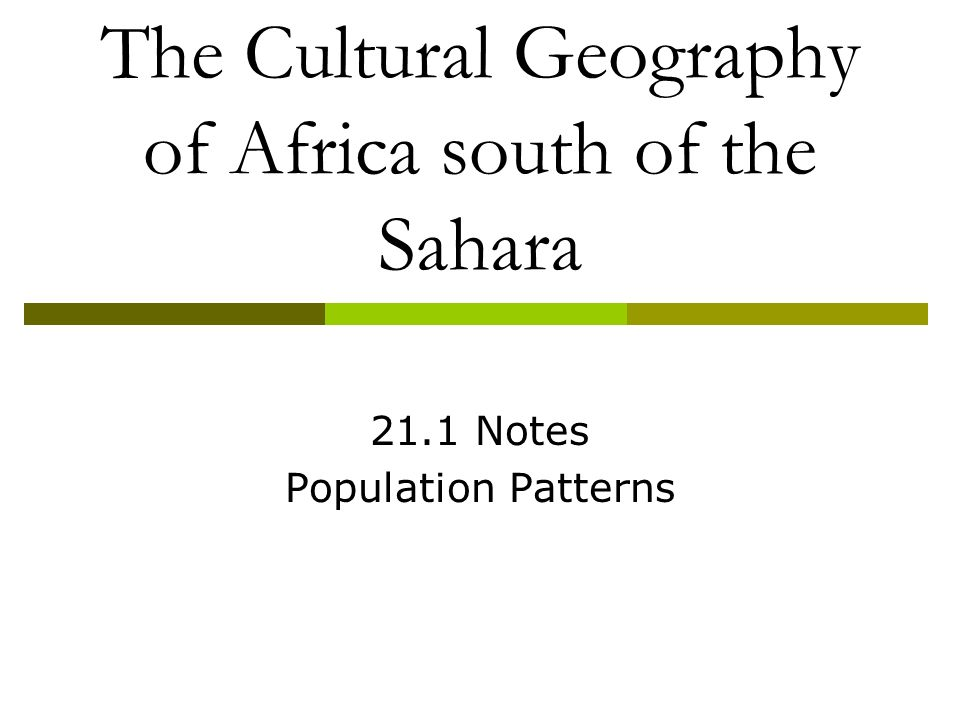 The cultural geography of africa south of the sahara ppt download the cultural geography of africa south of the sahara sciox Gallery