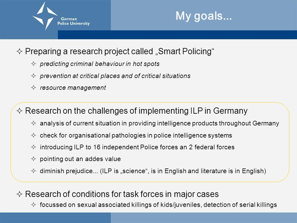 "My goals... Preparing a research project called ""Smart Policing"