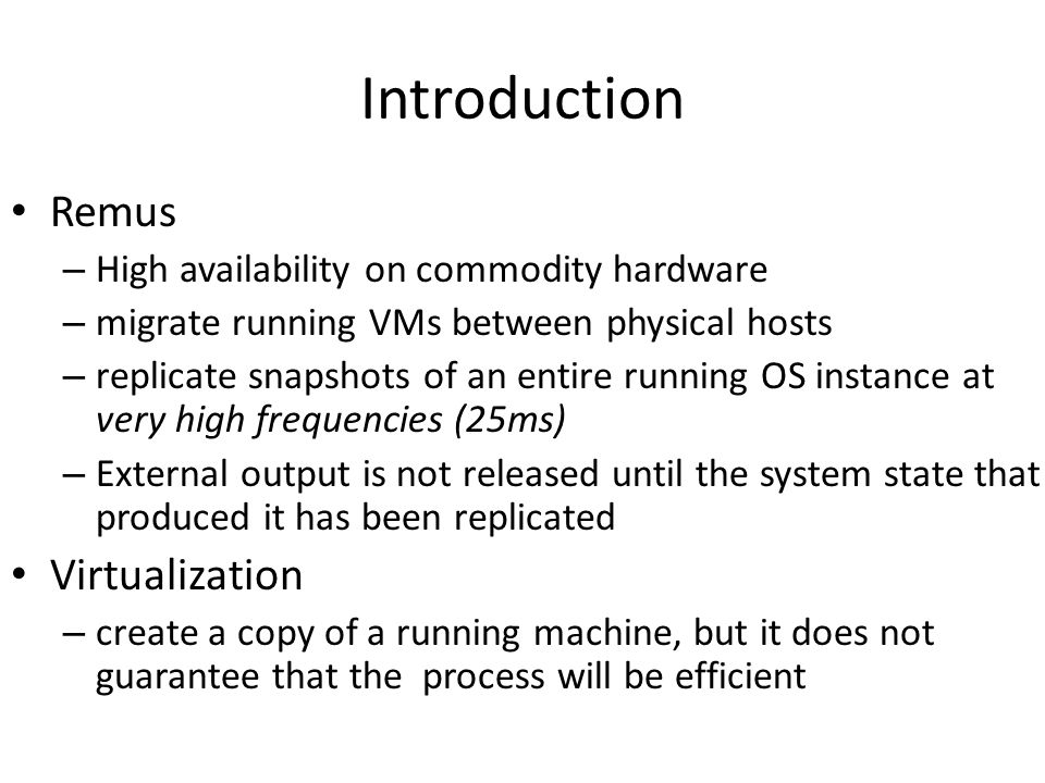 Introduction Remus Virtualization