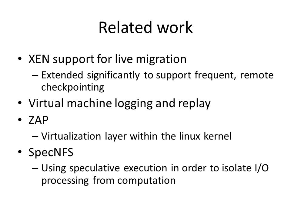 Related work XEN support for live migration