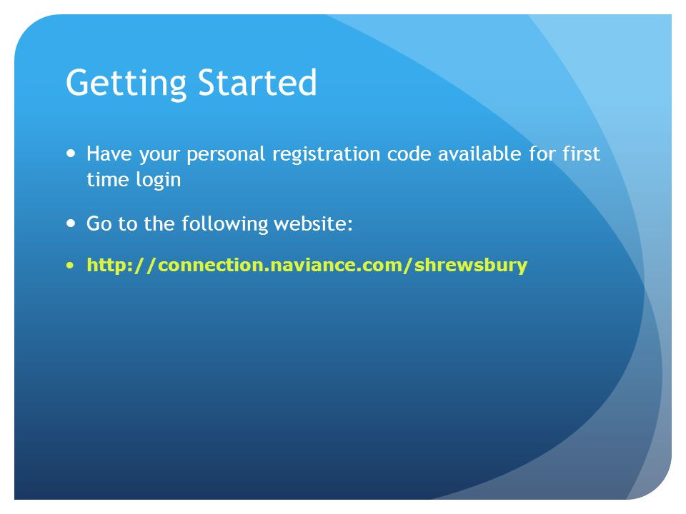 Getting Started Have your personal registration code available for first time login. Go to the following website: