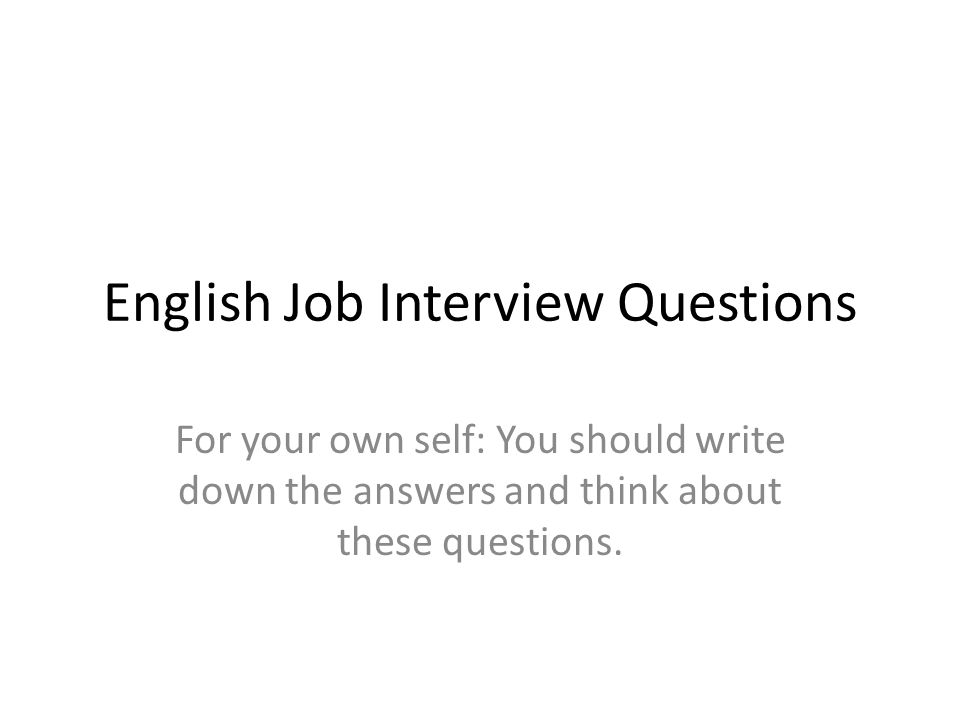 English Job Interview Questions - ppt download