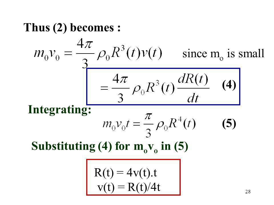 Thus (2) becomes : since mo is small. (4) Integrating: (5) Substituting (4) for movo in (5) R(t) = 4v(t).t.