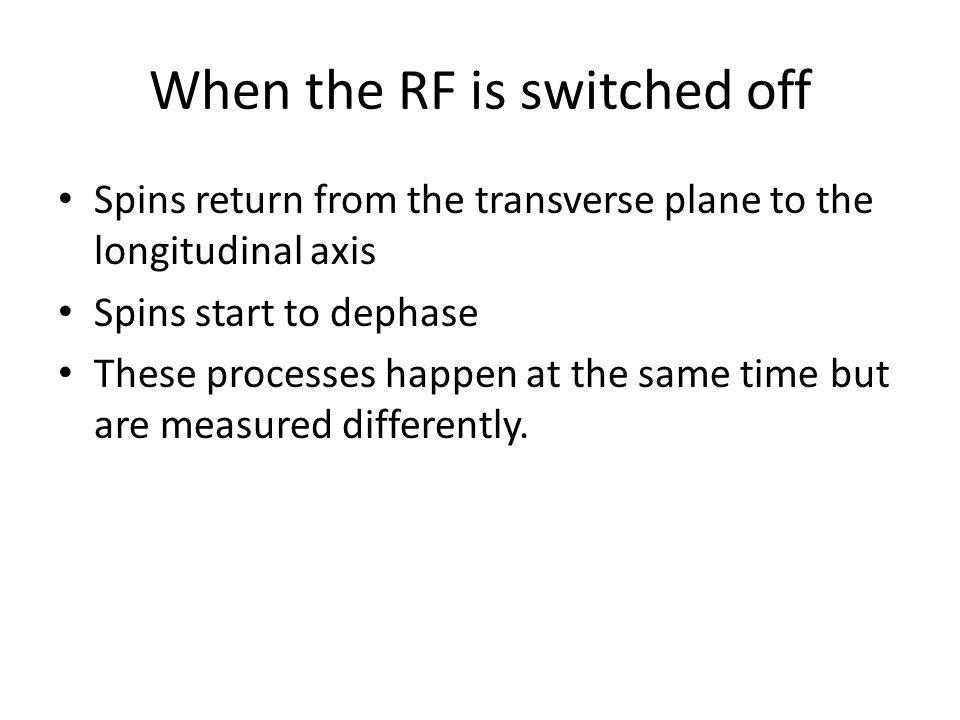 When the RF is switched off