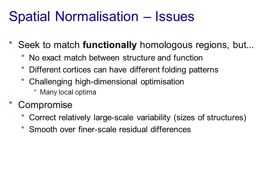 Spatial Normalisation – Issues