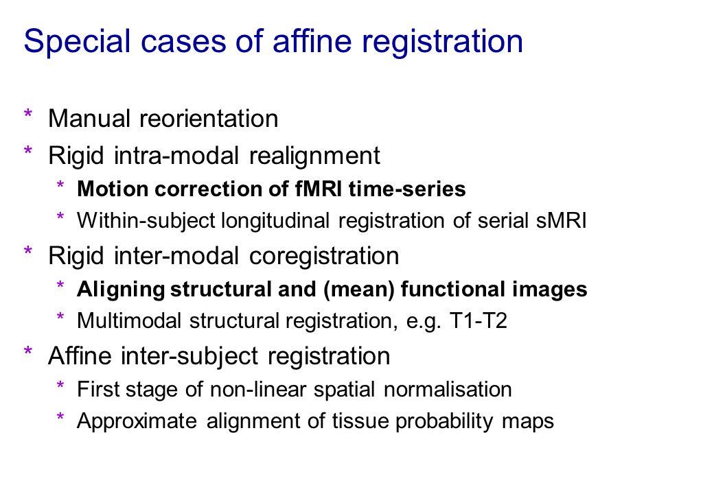 Special cases of affine registration