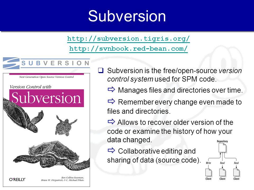 Subversion http://subversion.tigris.org/ http://svnbook.red-bean.com/