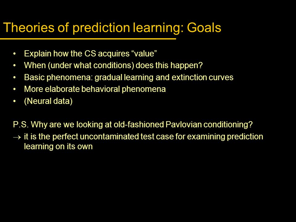 Theories of prediction learning: Goals