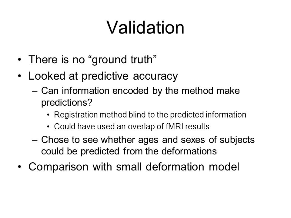 Validation There is no ground truth Looked at predictive accuracy