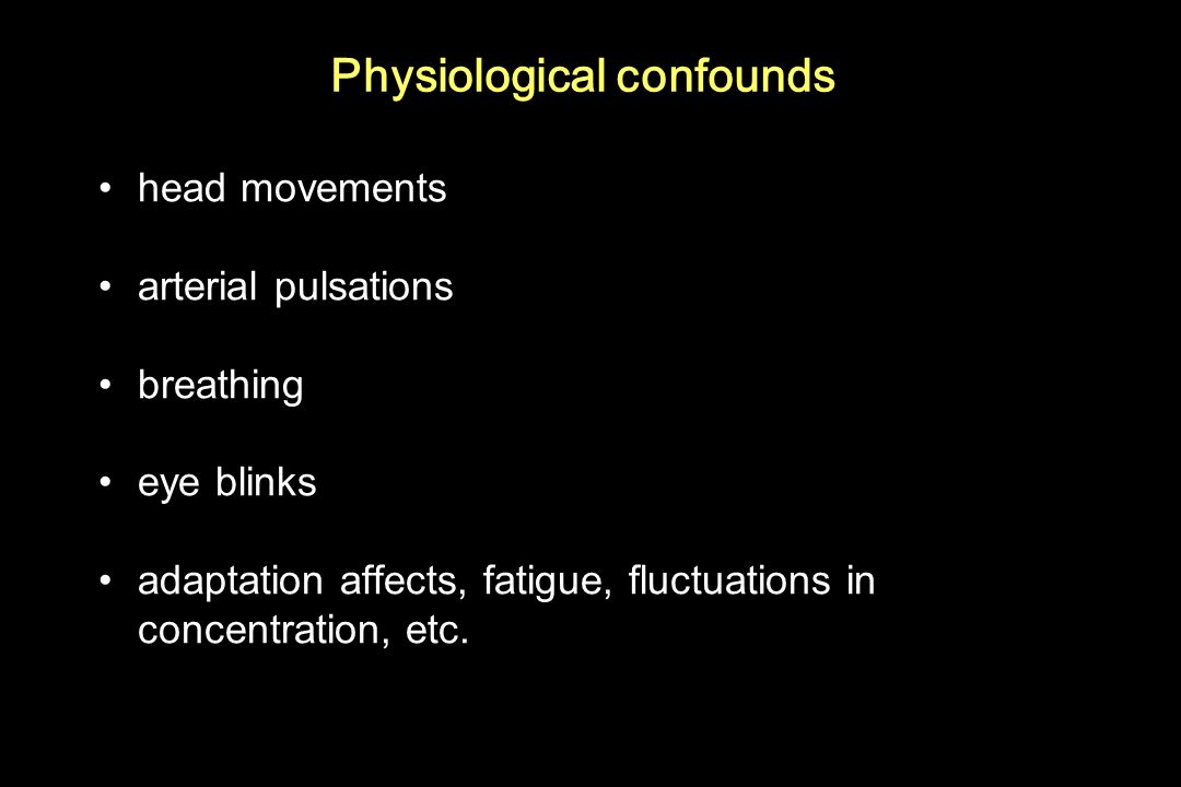 Physiological confounds