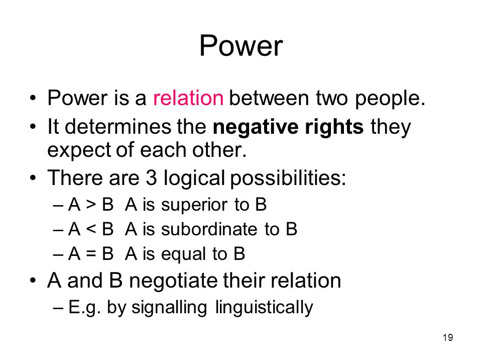 Power Power is a relation between two people.