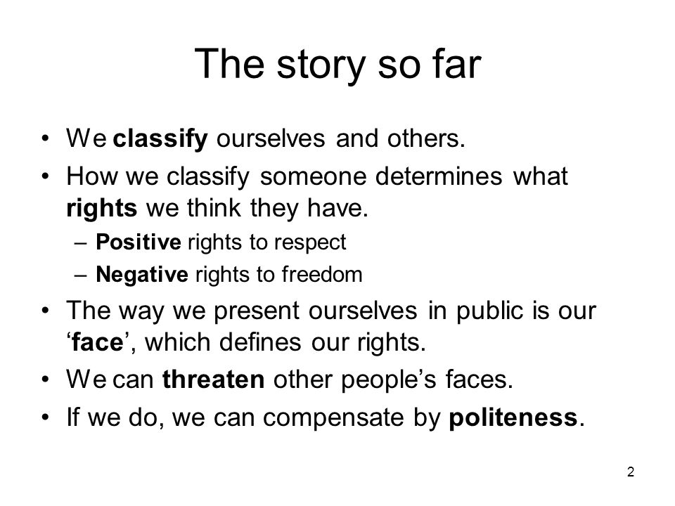The story so far We classify ourselves and others.