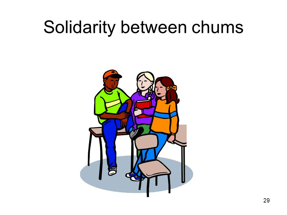 Solidarity between chums