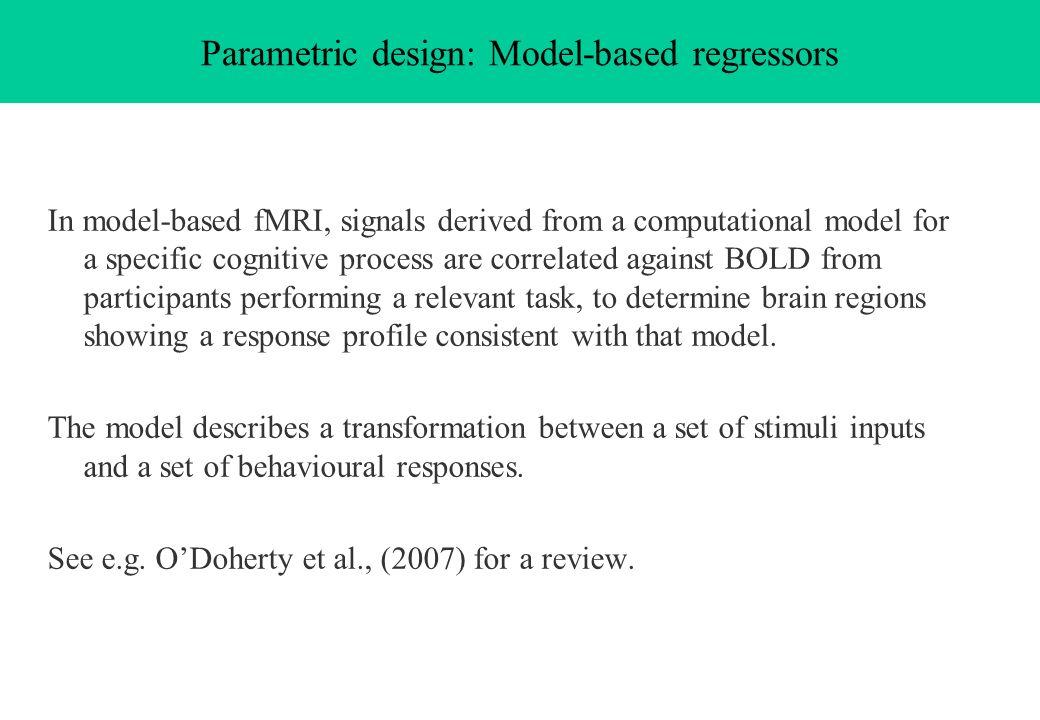Parametric design: Model-based regressors