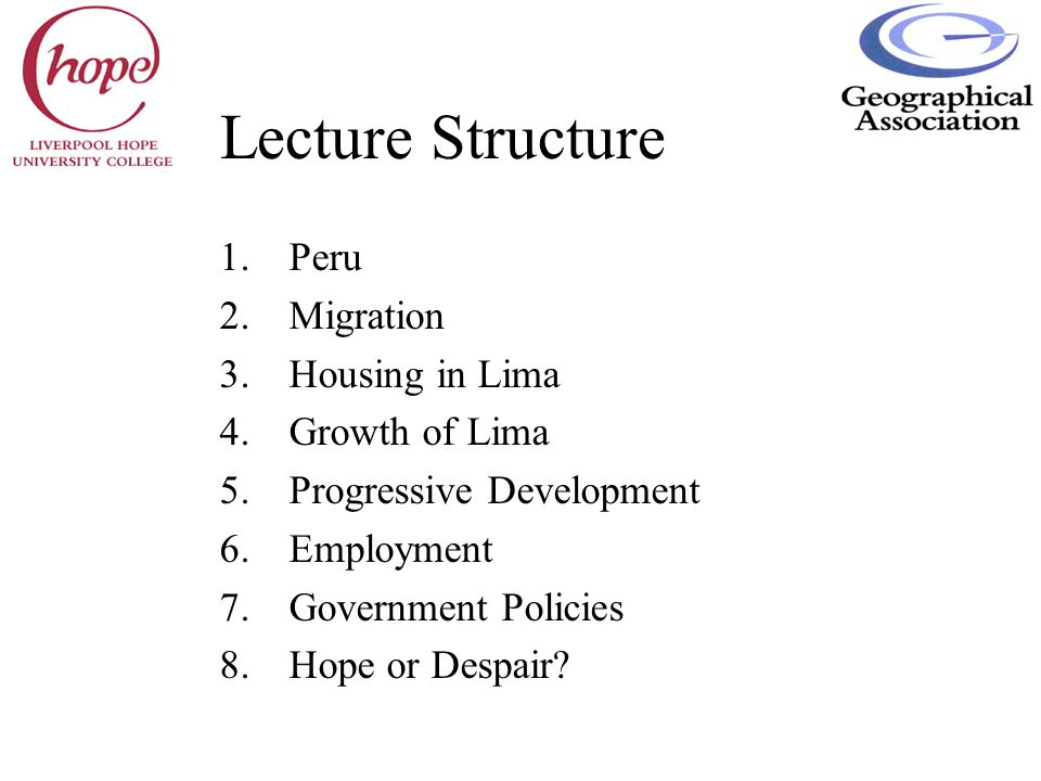 Lecture Structure Peru Migration Housing in Lima Growth of Lima