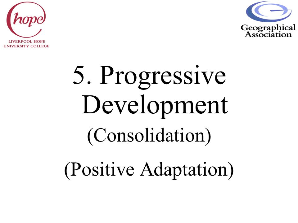 5. Progressive Development