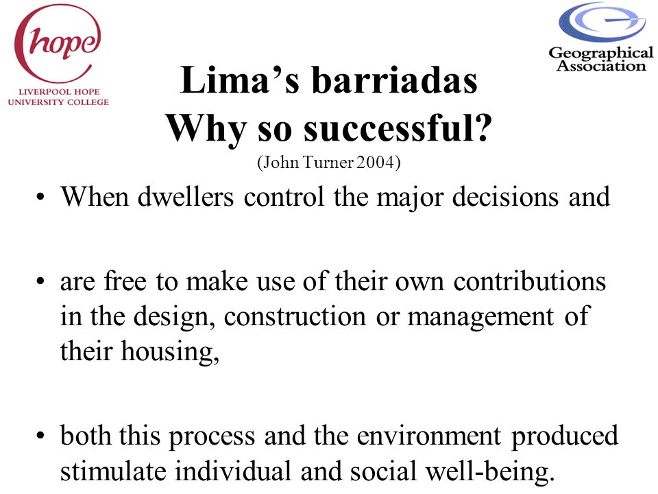 Lima's barriadas Why so successful (John Turner 2004)
