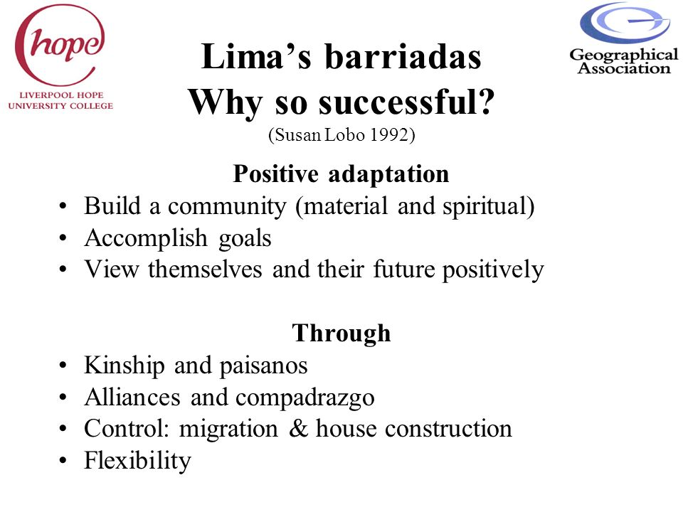 Lima's barriadas Why so successful (Susan Lobo 1992)