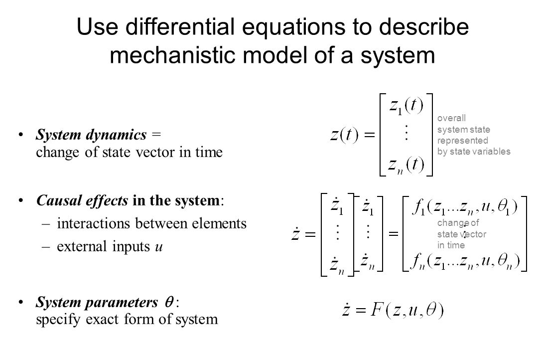 Use differential equations to describe mechanistic model of a system