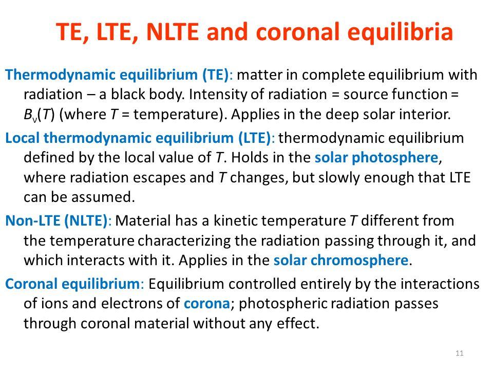 TE, LTE, NLTE and coronal equilibria