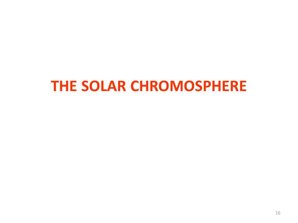 THE SOLAR CHROMOSPHERE