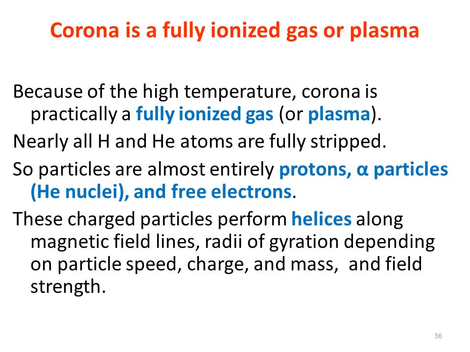 Corona is a fully ionized gas or plasma