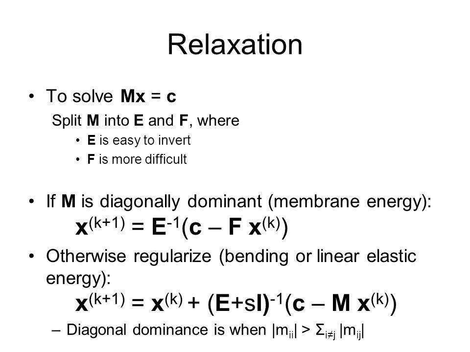 Relaxation To solve Mx = c