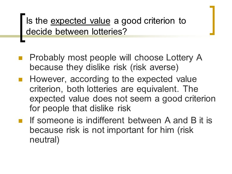Is the expected value a good criterion to decide between lotteries