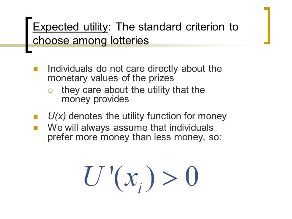 Expected utility: The standard criterion to choose among lotteries