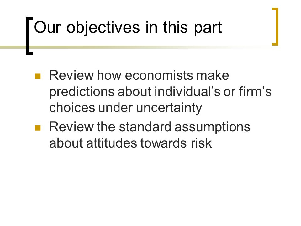 Our objectives in this part