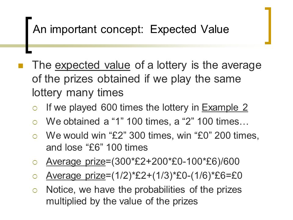 An important concept: Expected Value