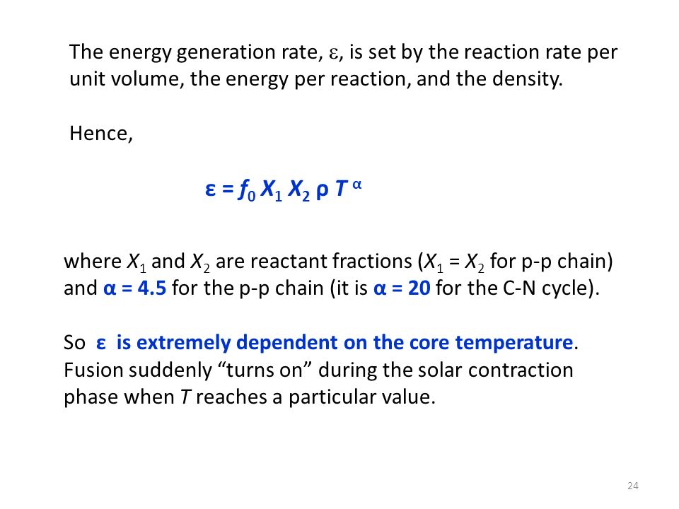 The energy generation rate, , is set by the reaction rate per unit volume, the energy per reaction, and the density.