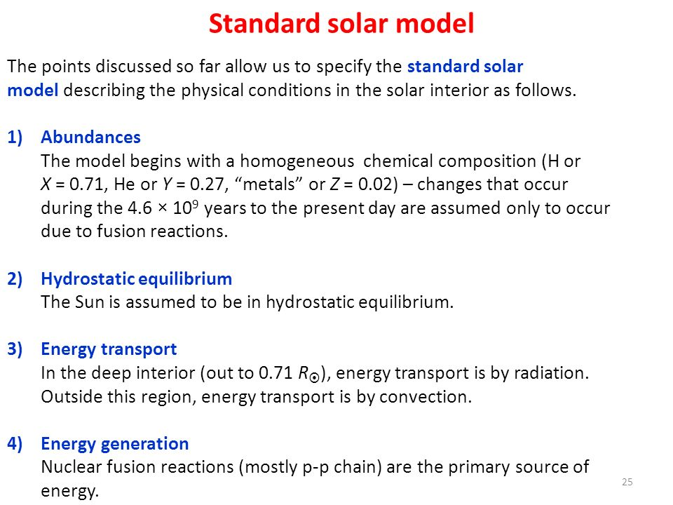 Standard solar model The points discussed so far allow us to specify the standard solar.