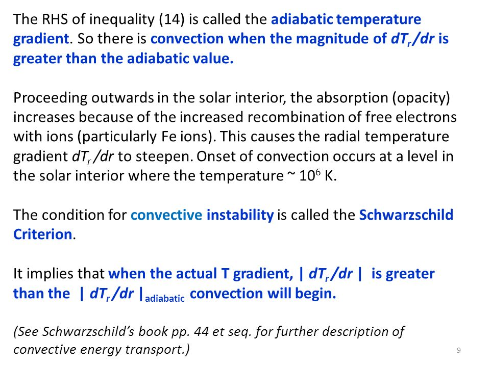 The RHS of inequality (14) is called the adiabatic temperature gradient. So there is convection when the magnitude of dTr /dr is greater than the adiabatic value.