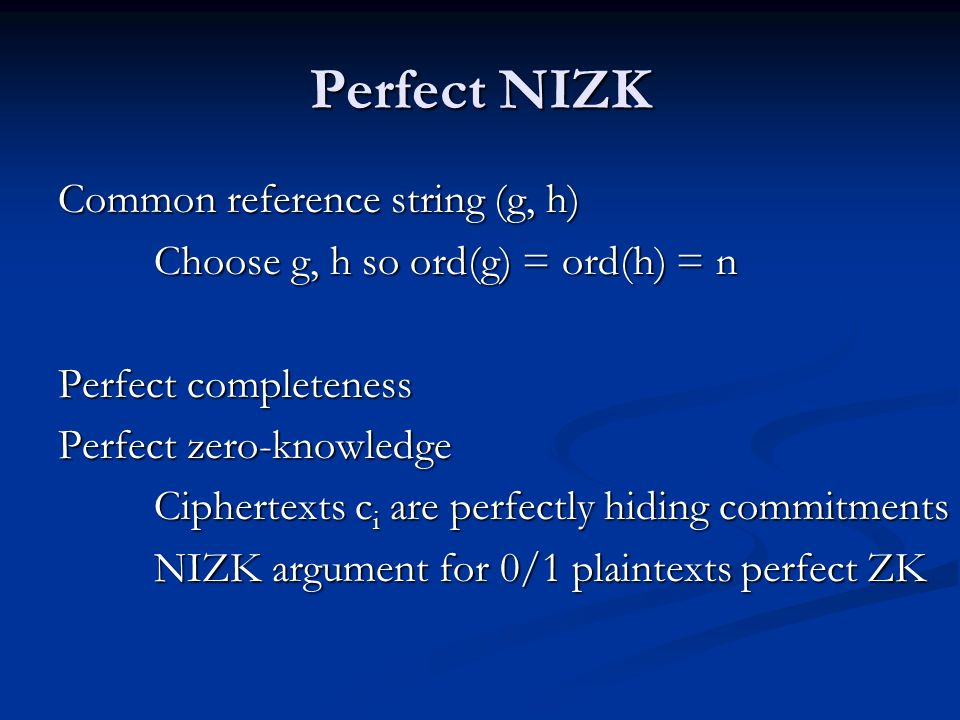 Perfect NIZK Common reference string (g, h)