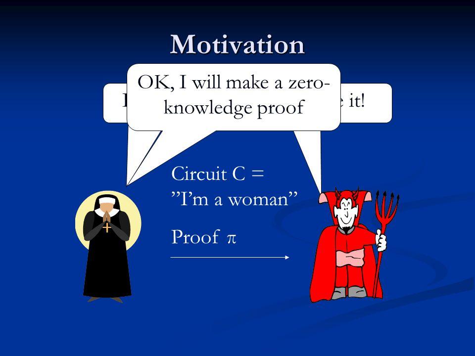 OK, I will make a zero-knowledge proof