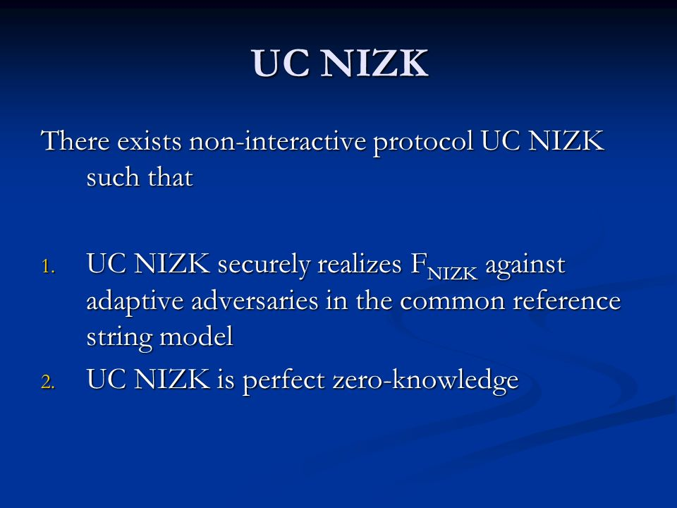 UC NIZK There exists non-interactive protocol UC NIZK such that