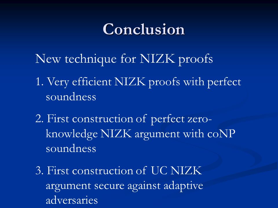 Conclusion New technique for NIZK proofs