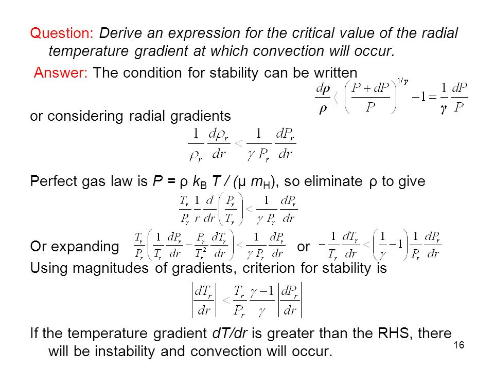 Question: Derive an expression for the critical value of the radial temperature gradient at which convection will occur.