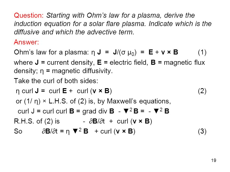 Question: Starting with Ohm's law for a plasma, derive the induction equation for a solar flare plasma.