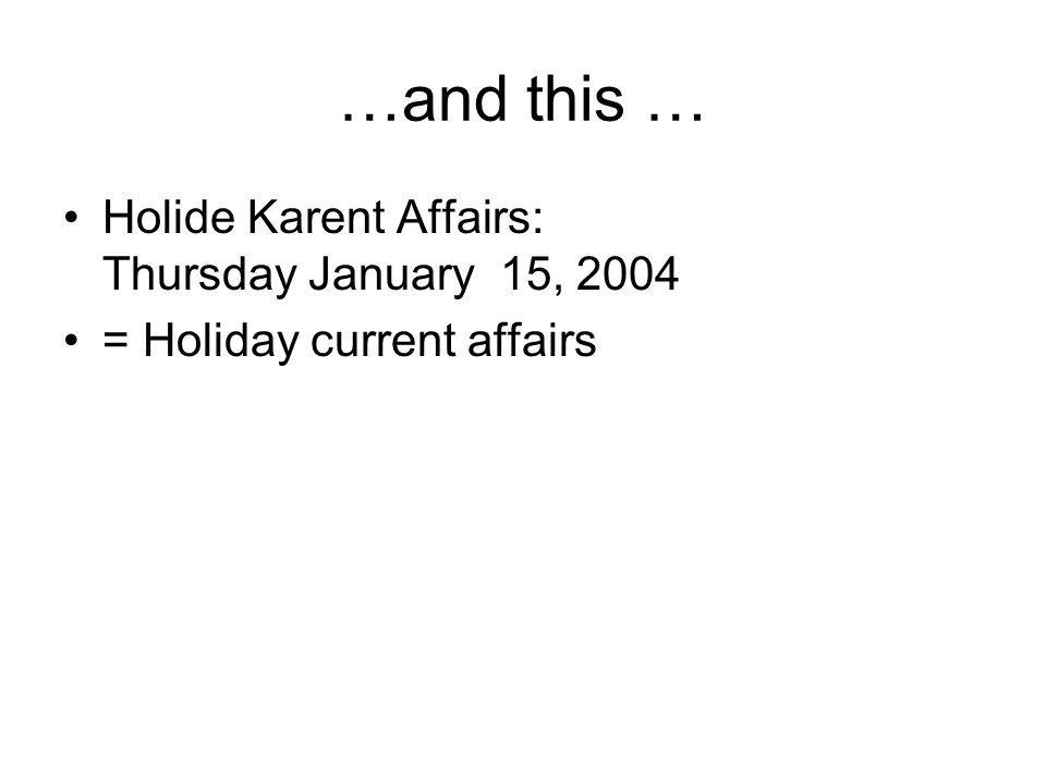 …and this … Holide Karent Affairs: Thursday January 15, 2004