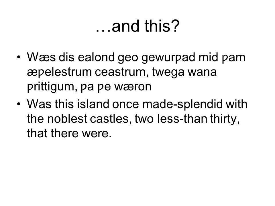 …and this Wæs dis ealond geo gewurƿad mid ƿam æƿelestrum ceastrum, twega wana ƿrittigum, ƿa ƿe wæron.