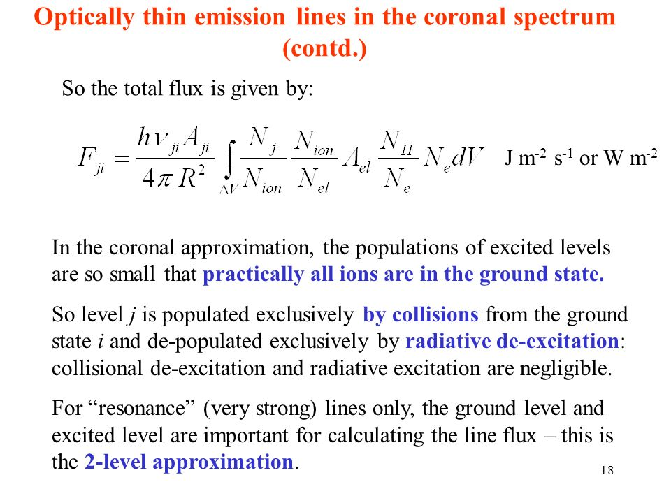 Optically thin emission lines in the coronal spectrum (contd.)
