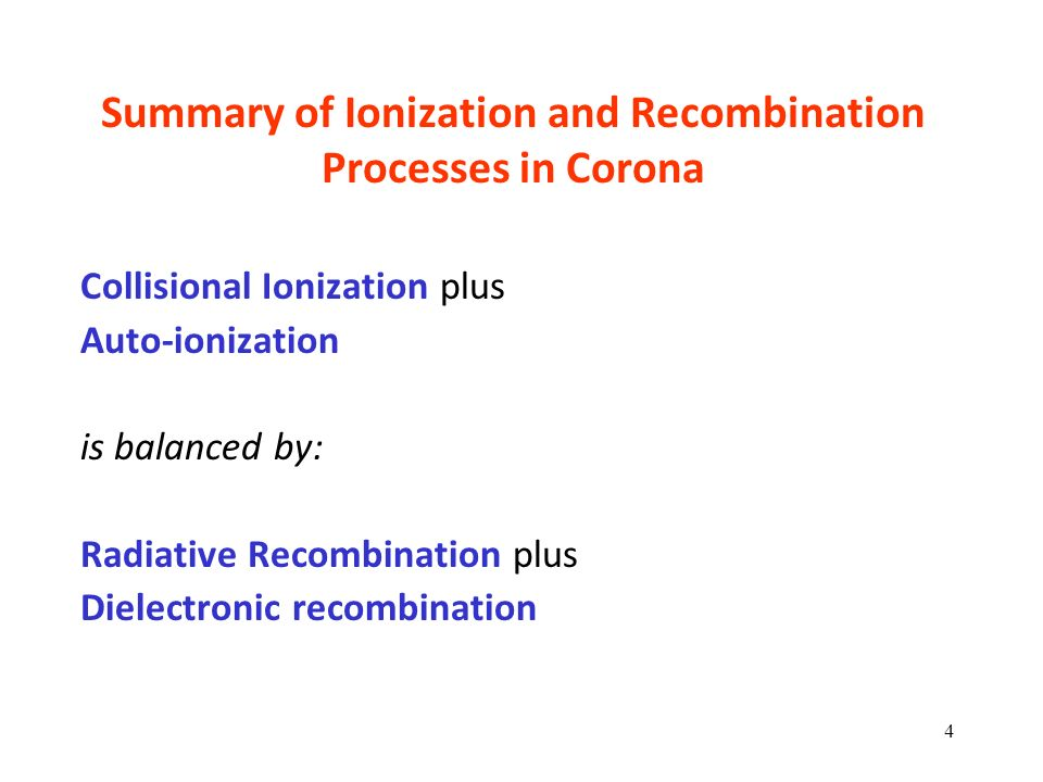 Summary of Ionization and Recombination Processes in Corona