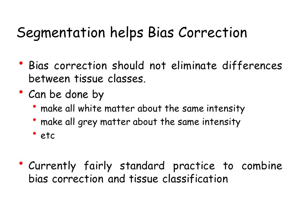 Segmentation helps Bias Correction