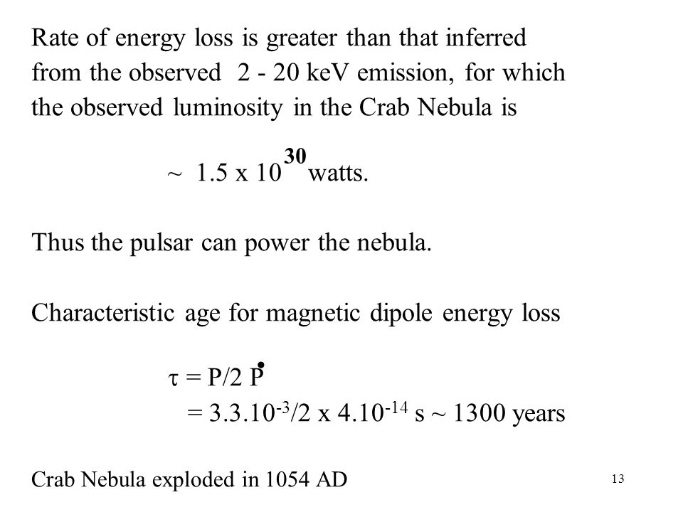Rate of energy loss is greater than that inferred