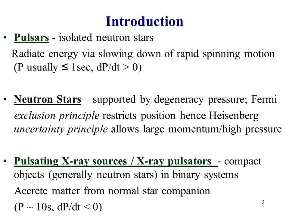 Introduction Pulsars - isolated neutron stars