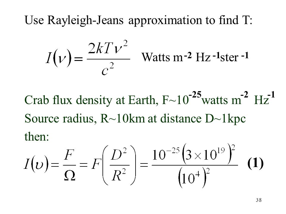 (1) Use Rayleigh-Jeans approximation to find T: Watts m Hz ster